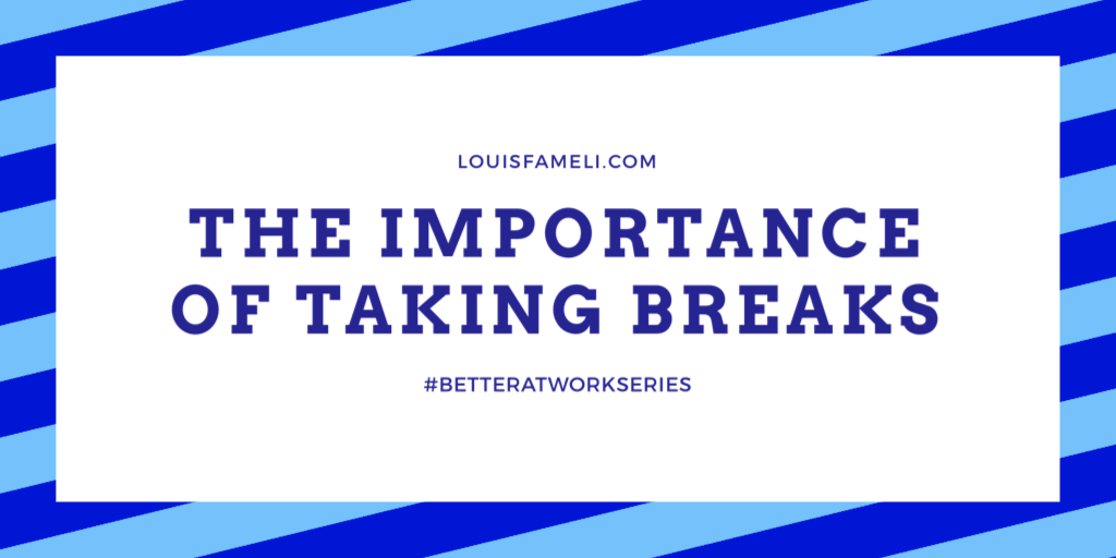 The Importance of Taking Breaks