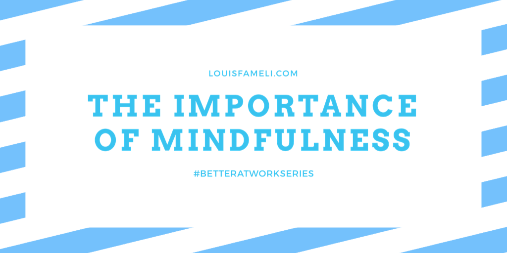 The Importance of Mindfulness