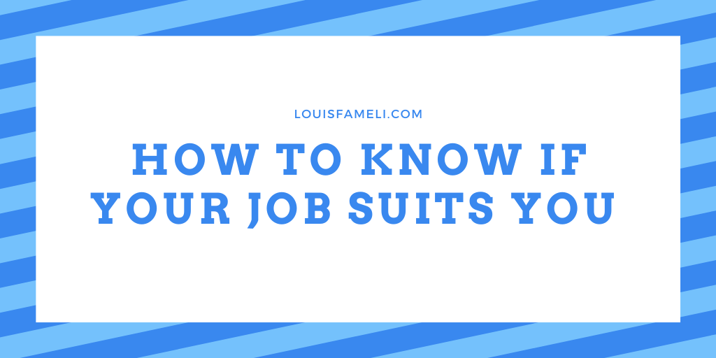 How to know if your job suits you